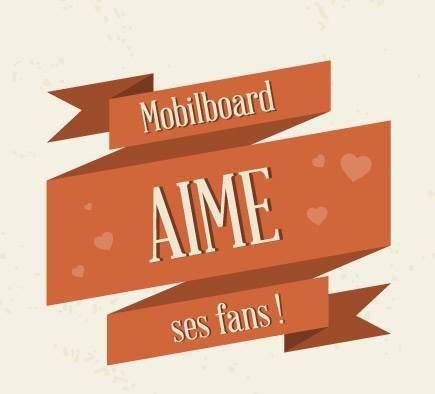 Mobilboard aime ses fans !
